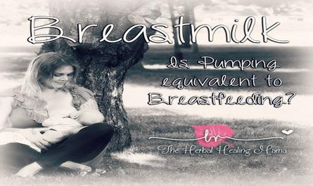 Breastmilk; Is Pumping equivalent to Breastfeeding?